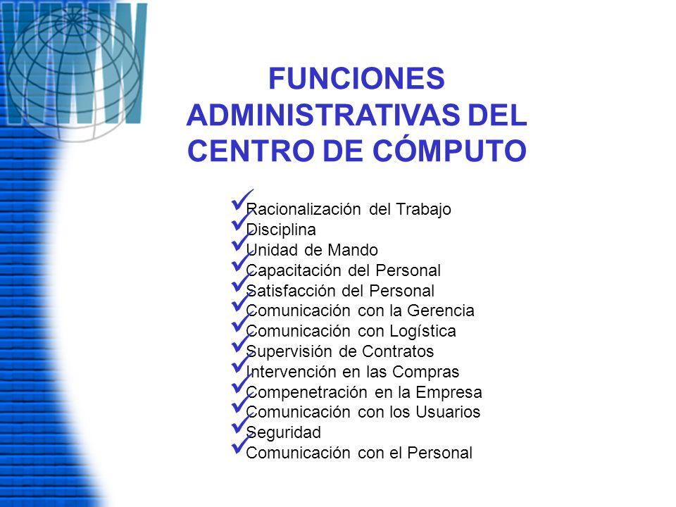 FUNCIONES ADMINISTRATIVAS DEL CENTRO DE CÓMPUTO