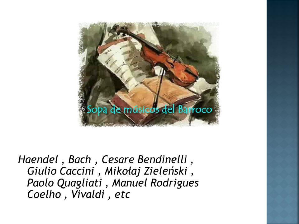 Haendel , Bach , Cesare Bendinelli , Giulio Caccini , Mikołaj Zieleński , Paolo Quagliati , Manuel Rodrigues Coelho , Vivaldi , etc