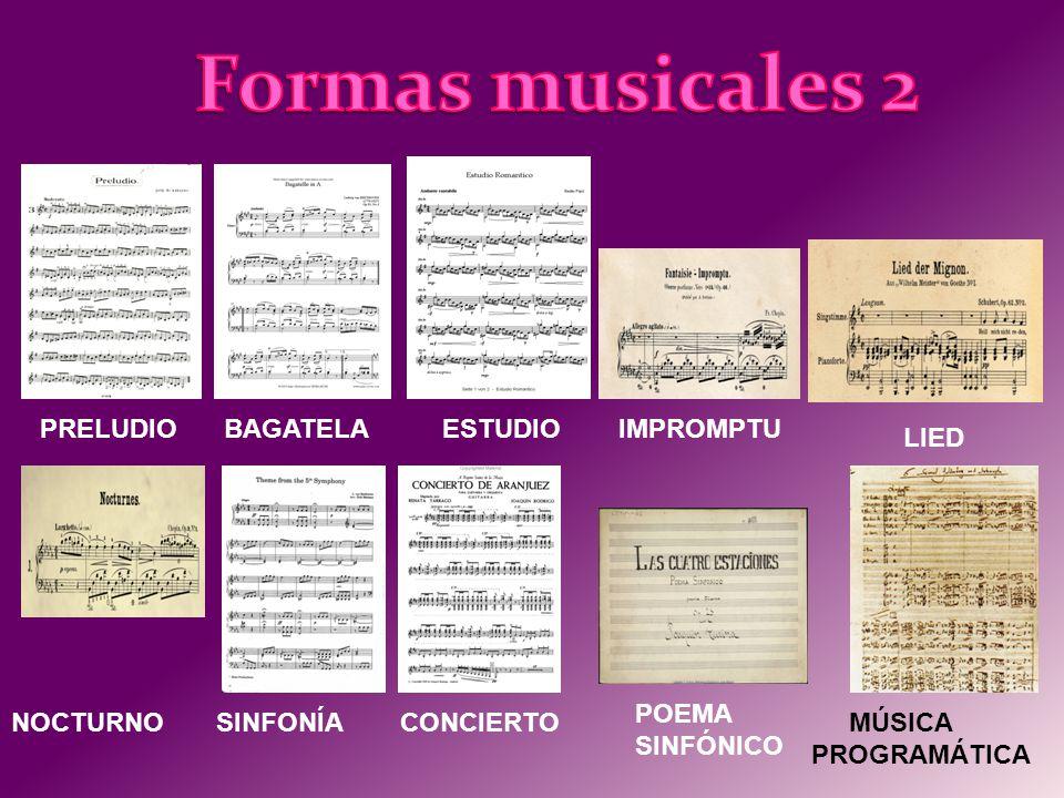 Formas musicales 2 PRELUDIO BAGATELA ESTUDIO IMPROMPTU LIED POEMA