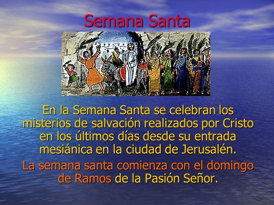 La semana santa comienza con el domingo de Ramos de la Pasión Señor.