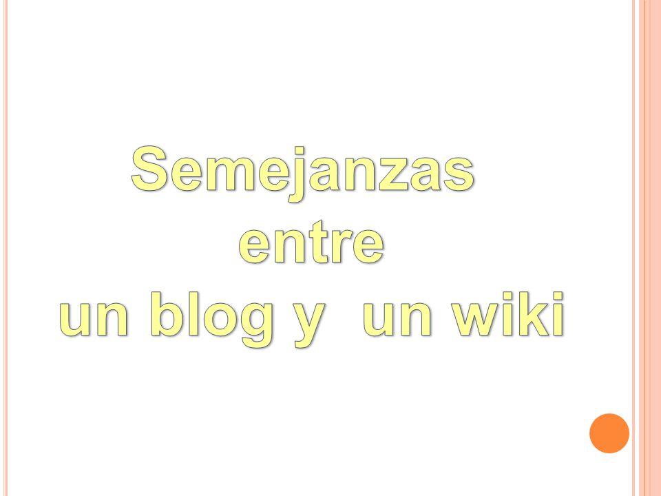 Semejanzas entre un blog y un wiki