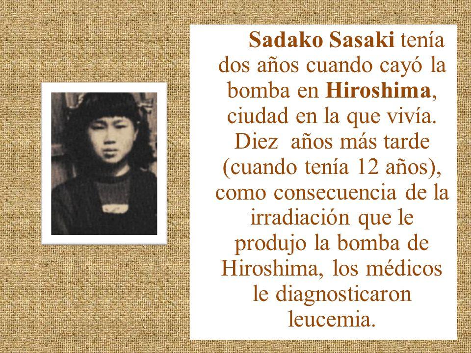Sadako Sasaki tenía dos años cuando cayó la bomba en Hiroshima, ciudad en la que vivía.