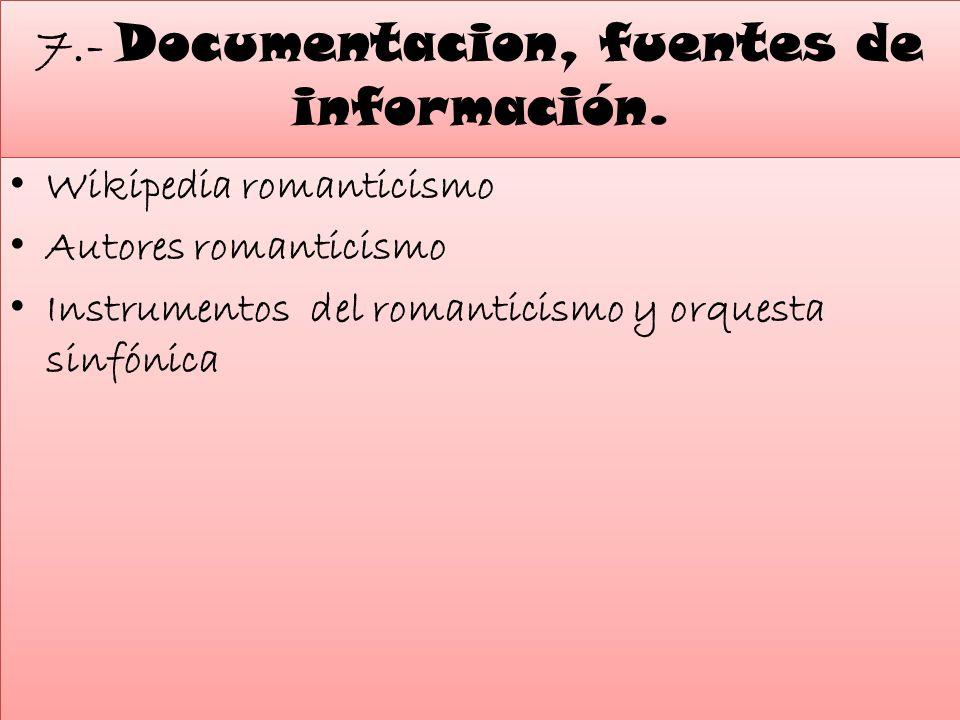 7.- Documentacion, fuentes de información.