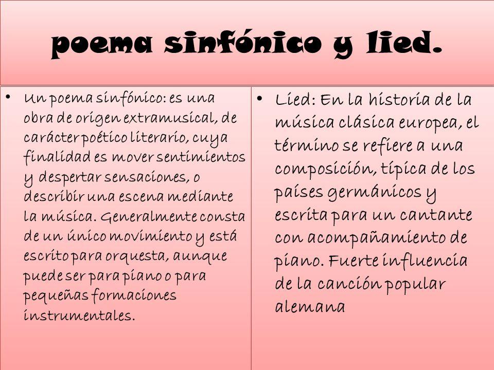 poema sinfónico y lied.