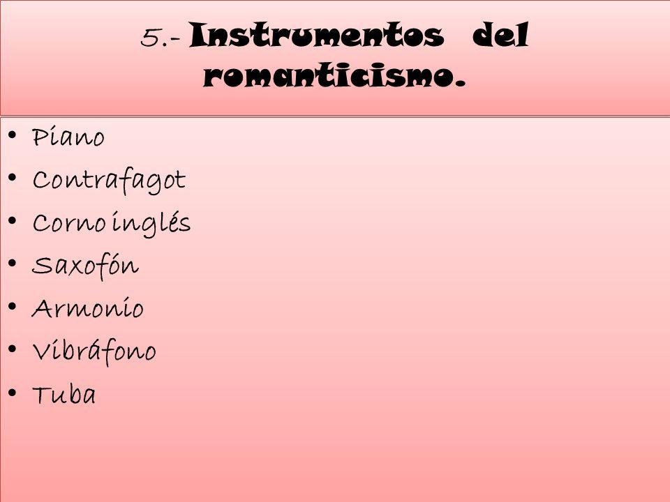 5.- Instrumentos del romanticismo.