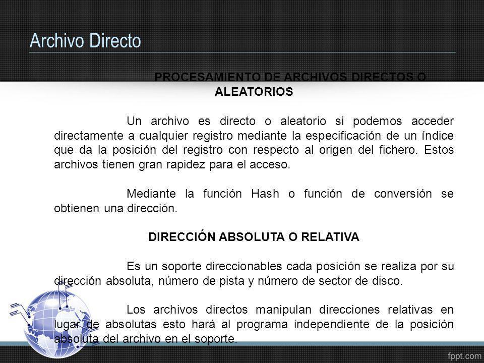 Archivo DirectoPROCESAMIENTO DE ARCHIVOS DIRECTOS O ALEATORIOS.