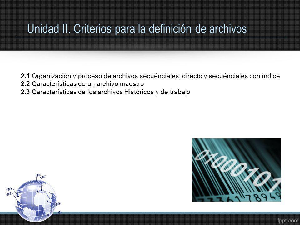 Unidad II. Criterios para la definición de archivos