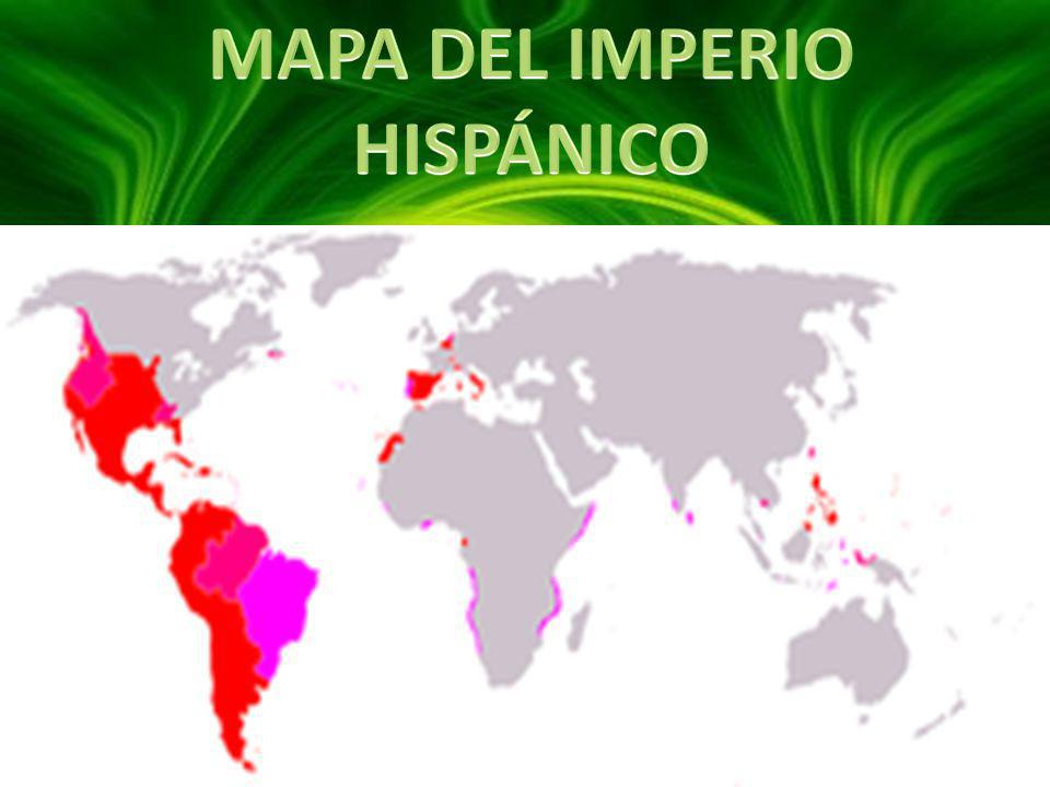 MAPA DEL IMPERIO HISPÁNICO