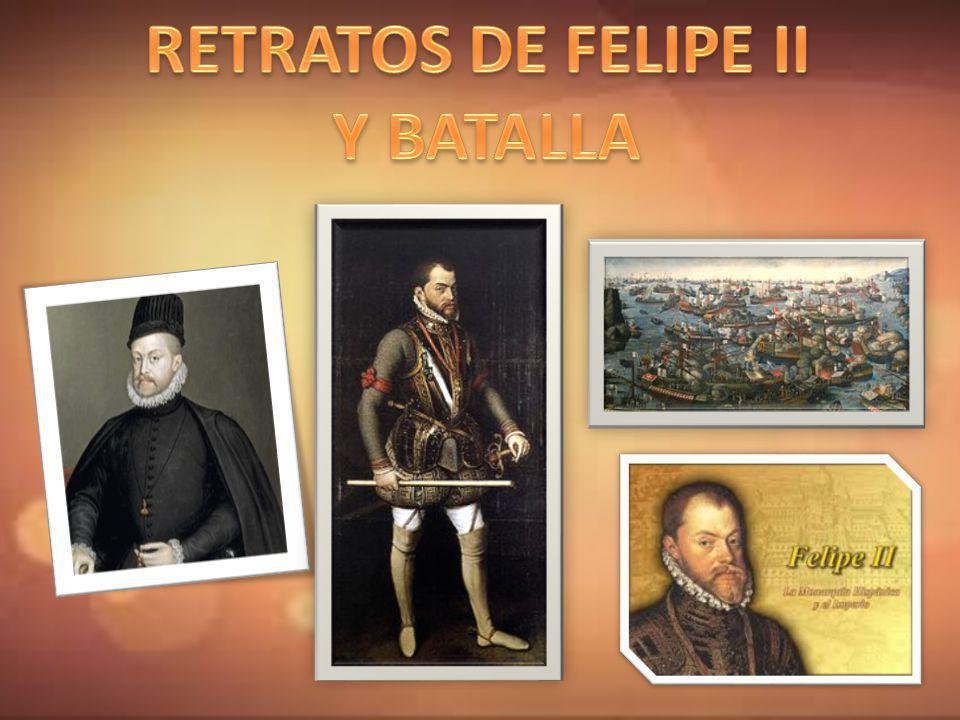 RETRATOS DE FELIPE II Y BATALLA