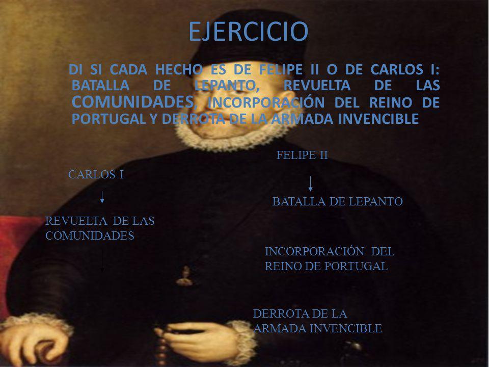 EJERCICIO FELIPE II CARLOS I BATALLA DE LEPANTO