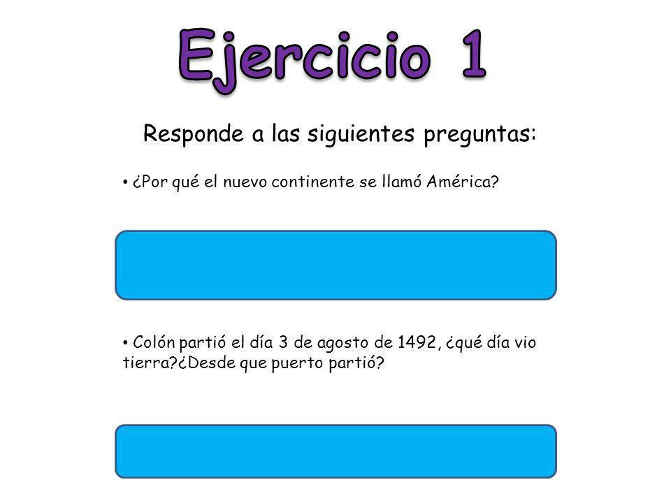 Ejercicio 1 Responde a las siguientes preguntas: