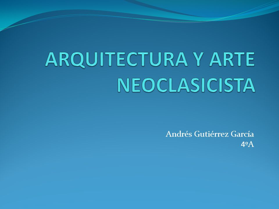 ARQUITECTURA Y ARTE NEOCLASICISTA
