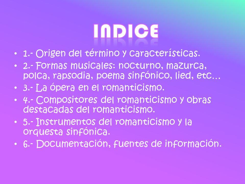 INDICE 1.- Origen del término y características.