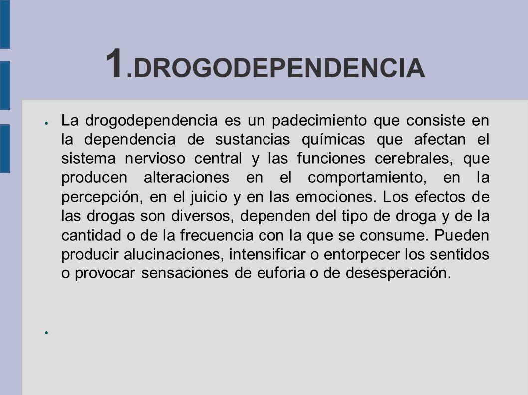 1.DROGODEPENDENCIA