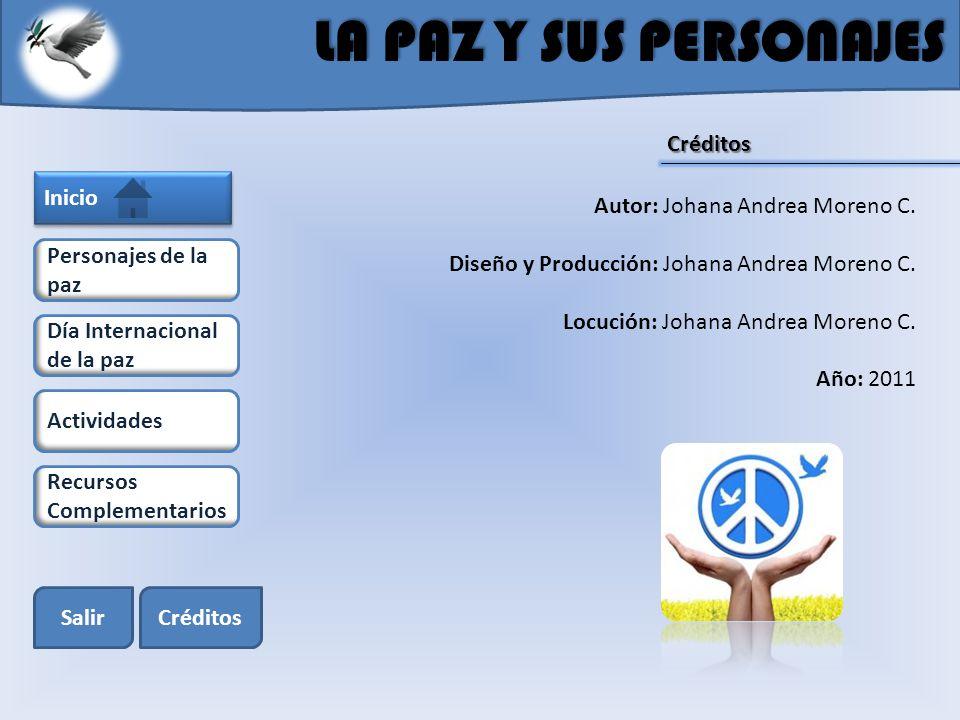 LA PAZ Y SUS PERSONAJES Créditos Inicio Autor: Johana Andrea Moreno C.