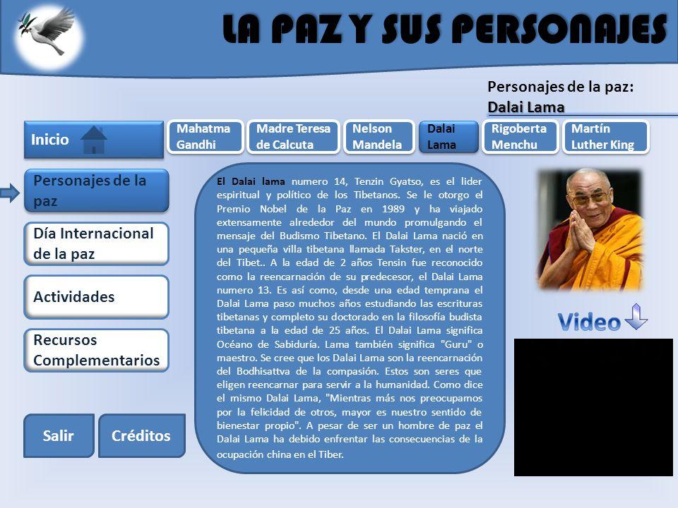LA PAZ Y SUS PERSONAJES Video Personajes de la paz: Dalai Lama Inicio