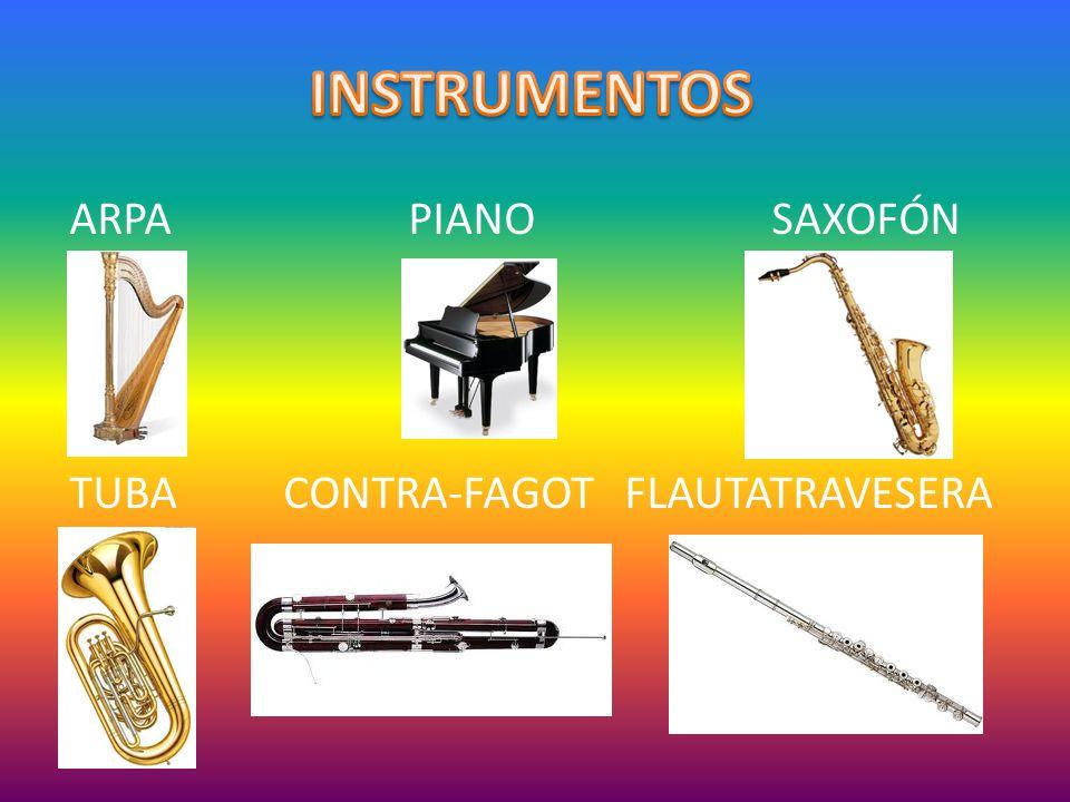 INSTRUMENTOS ARPA PIANO SAXOFÓN TUBA CONTRA-FAGOT FLAUTATRAVESERA