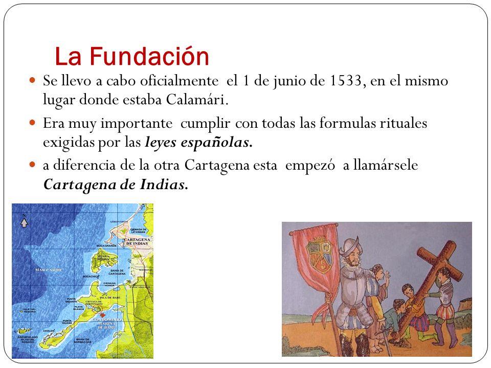 La Fundación Se llevo a cabo oficialmente el 1 de junio de 1533, en el mismo lugar donde estaba Calamári.