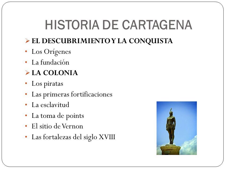 HISTORIA DE CARTAGENA EL DESCUBRIMIENTO Y LA CONQUISTA Los Orígenes