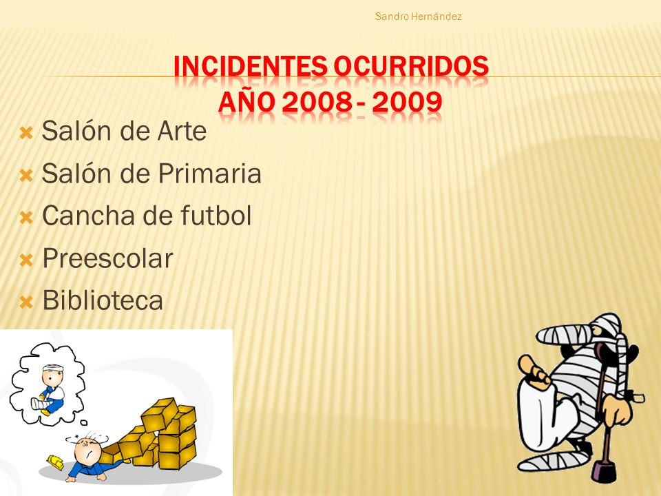 INCIDENTES OCURRIDOS AÑO 2008 - 2009