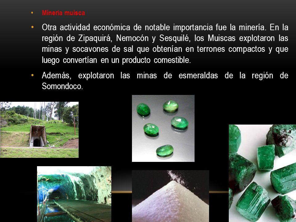 Además, explotaron las minas de esmeraldas de la región de Somondoco.