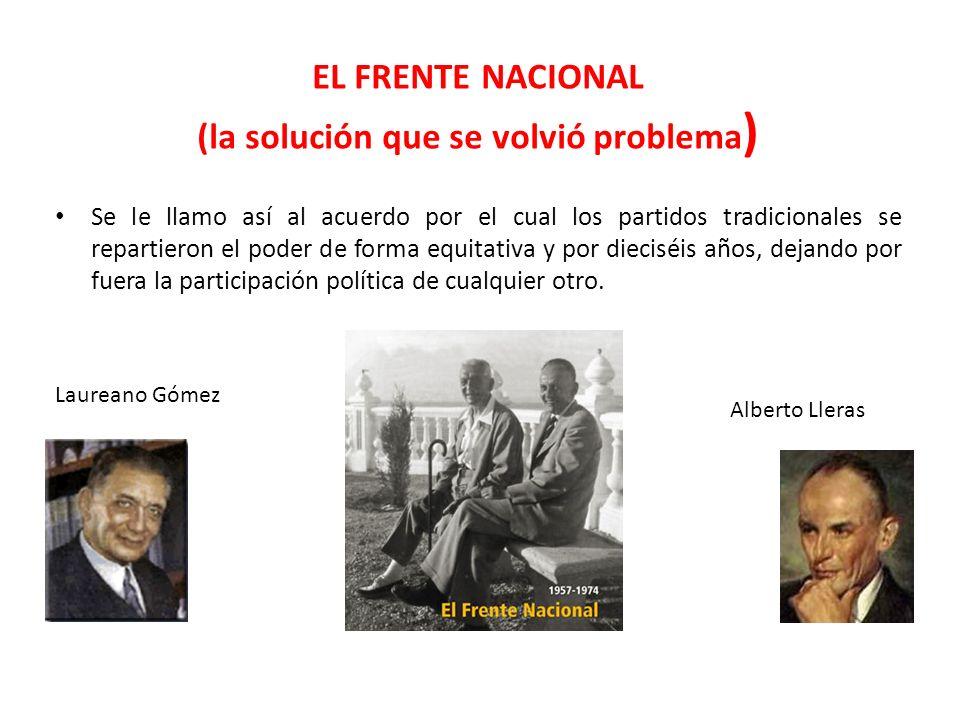 EL FRENTE NACIONAL (la solución que se volvió problema)