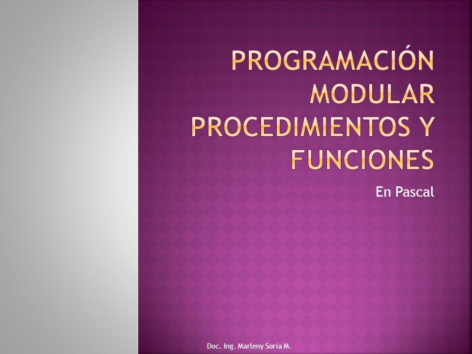 Programación modular Procedimientos y Funciones