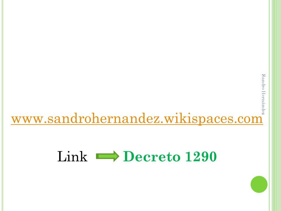 www.sandrohernandez.wikispaces.com Link Decreto 1290