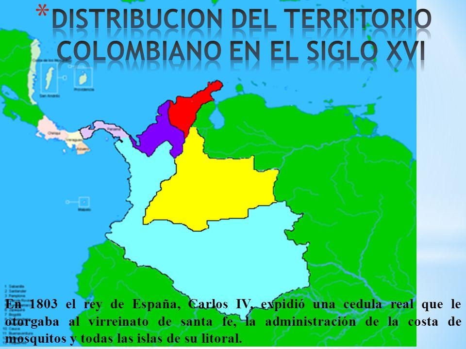 DISTRIBUCION DEL TERRITORIO COLOMBIANO EN EL SIGLO XVI