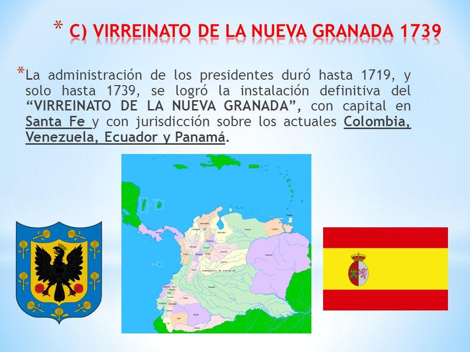 C) VIRREINATO DE LA NUEVA GRANADA 1739