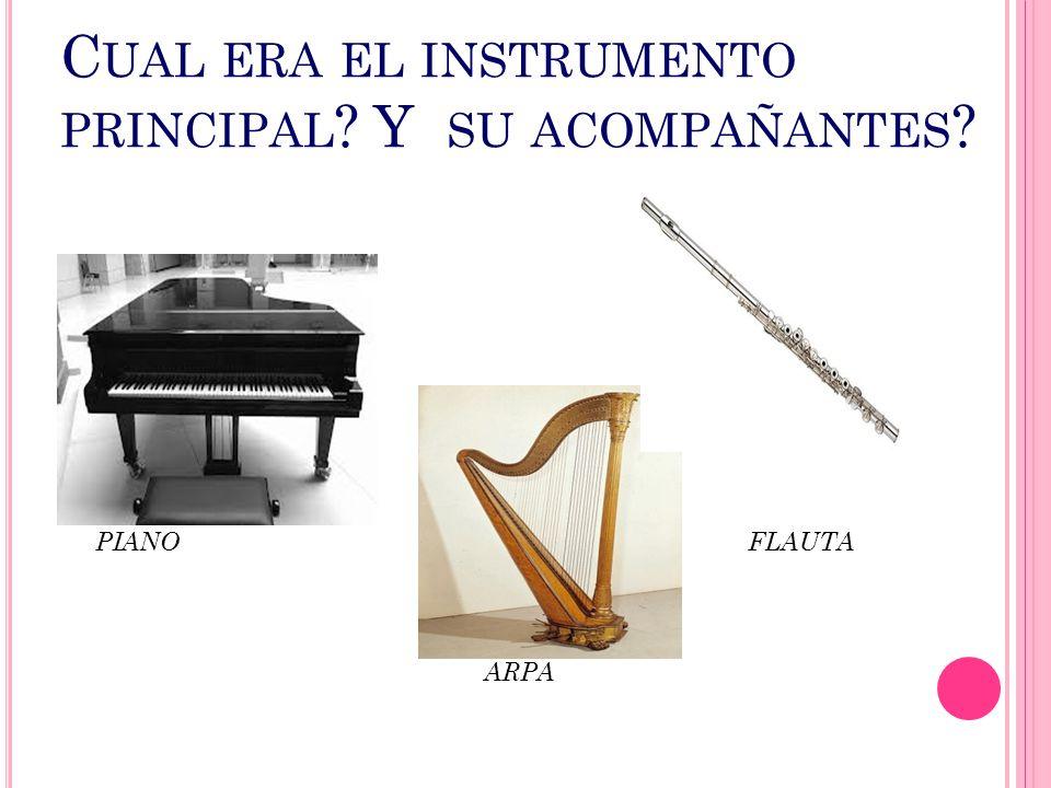 Cual era el instrumento principal Y su acompañantes