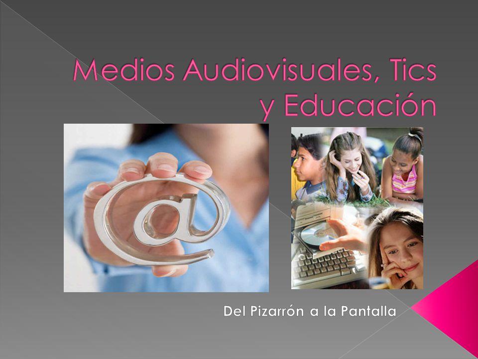 Medios Audiovisuales, Tics y Educación
