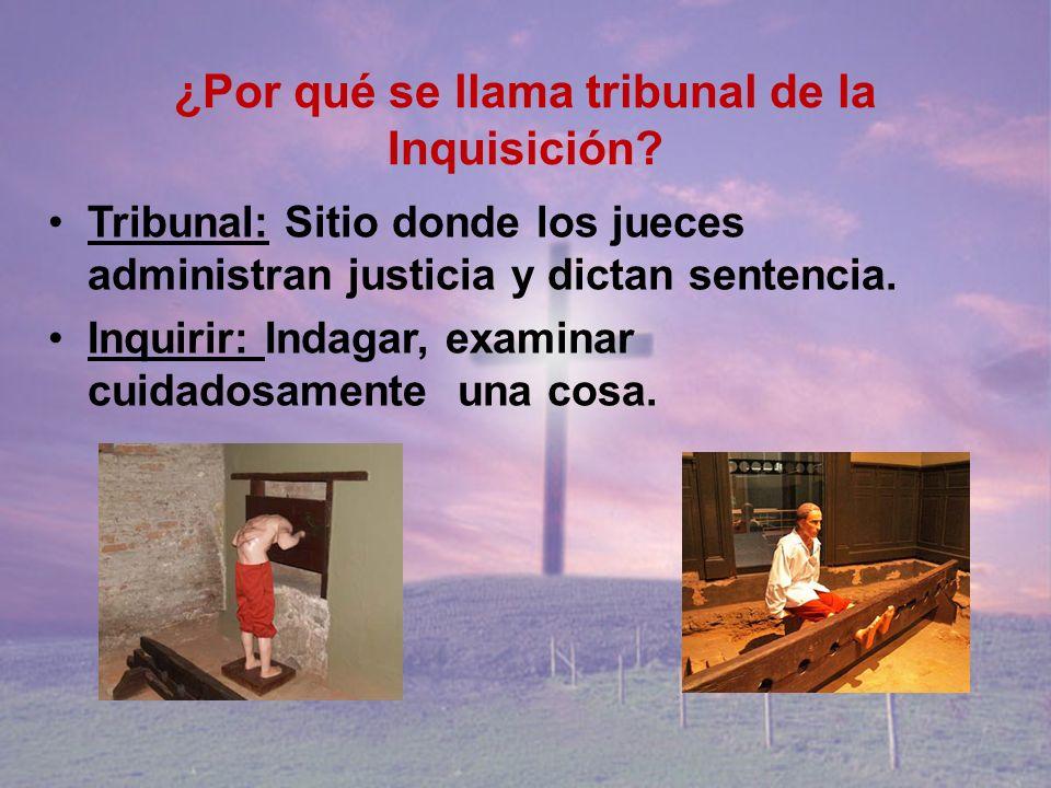 ¿Por qué se llama tribunal de la Inquisición
