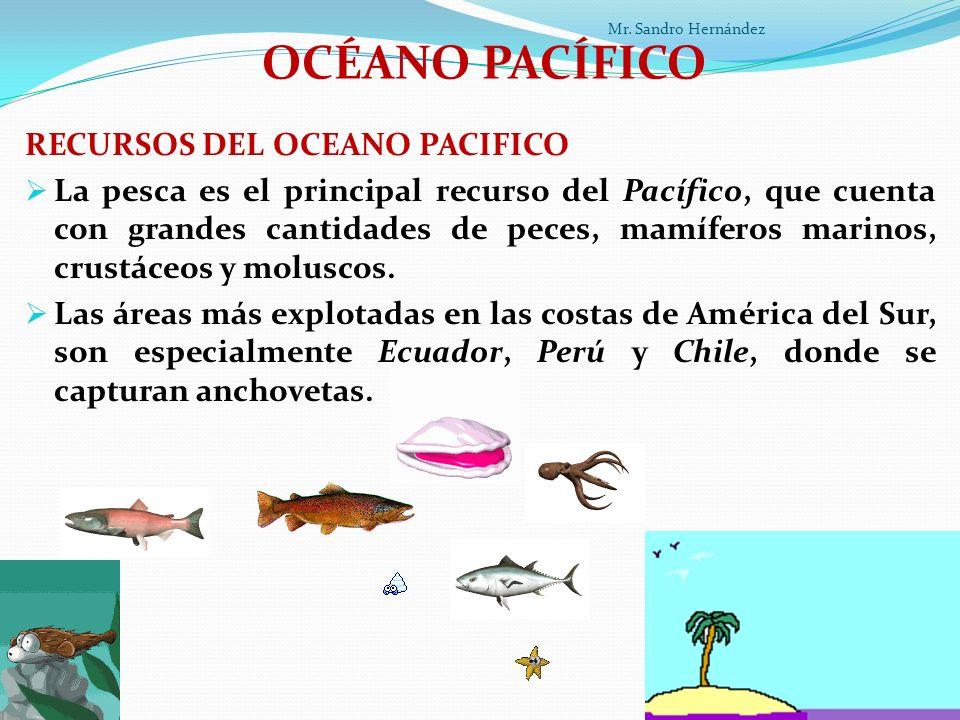 OCÉANO PACÍFICO RECURSOS DEL OCEANO PACIFICO