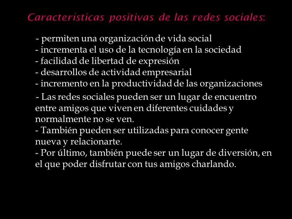 Características positivas de las redes sociales:
