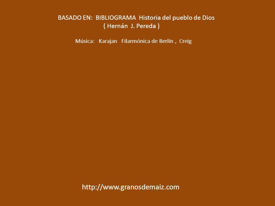 BASADO EN: BIBLIOGRAMA Historia del pueblo de Dios