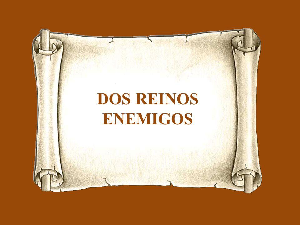 DOS REINOS ENEMIGOS