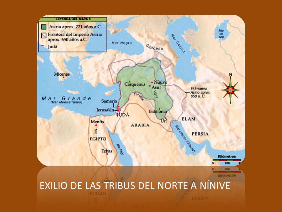EXILIO DE LAS TRIBUS DEL NORTE A NÍNIVE