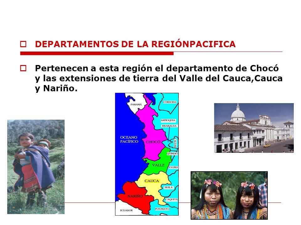 DEPARTAMENTOS DE LA REGIÓNPACIFICA