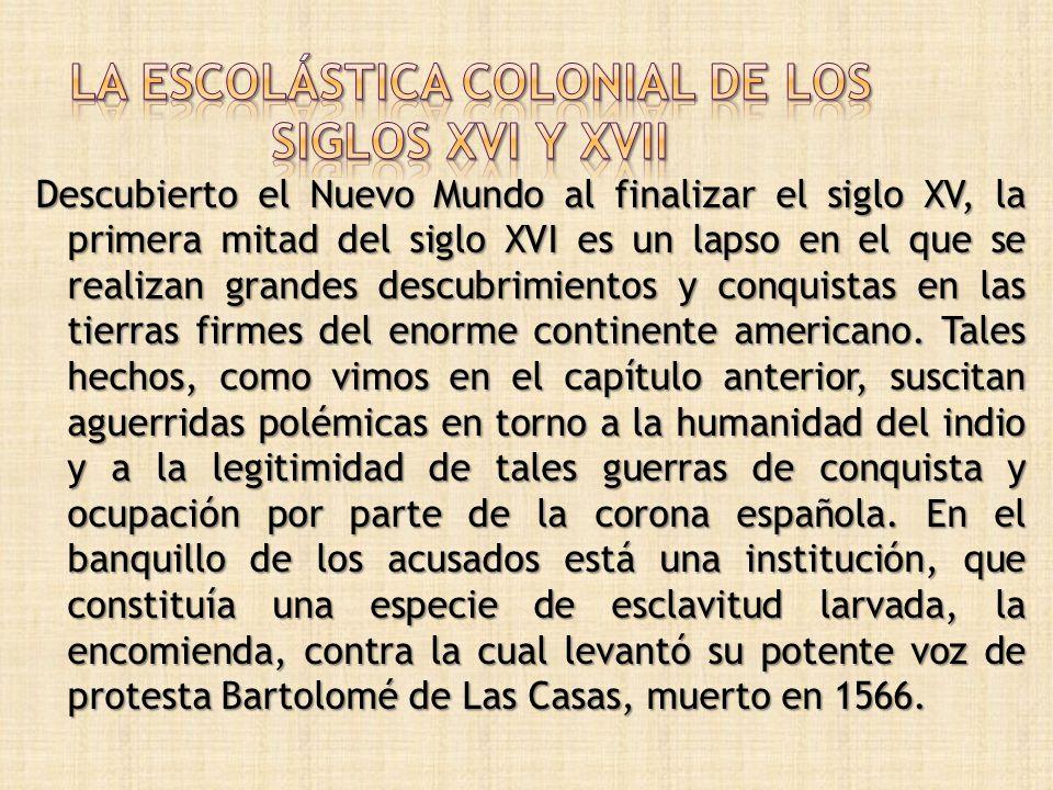LA ESCOLÁSTICA COLONIAL DE LOS SIGLOS XVI Y XVII