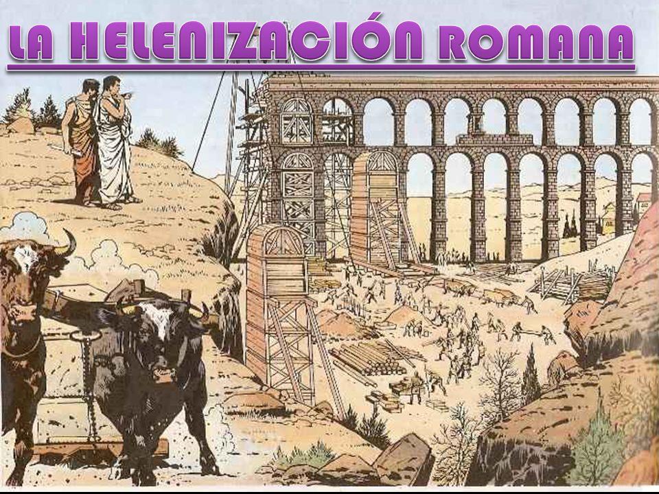 LA HELENIZACIÓN ROMANA