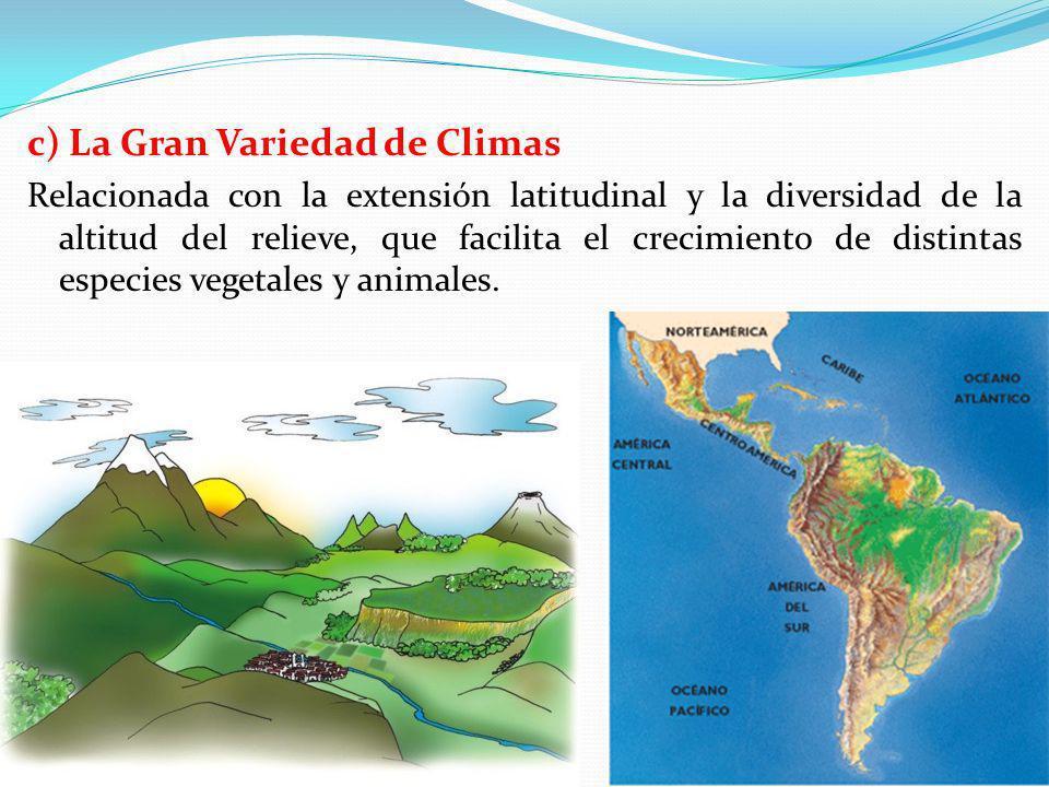 c) La Gran Variedad de Climas