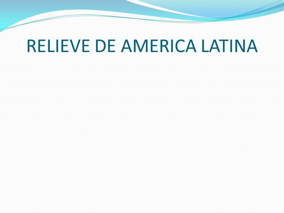 RELIEVE DE AMERICA LATINA