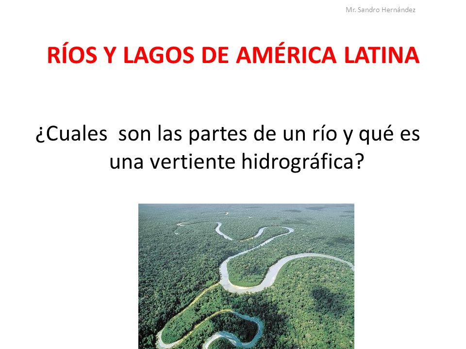 RÍOS Y LAGOS DE AMÉRICA LATINA