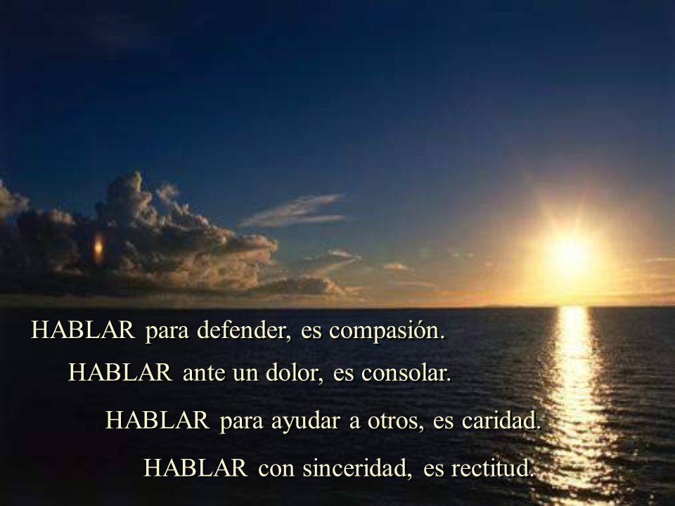 HABLAR para defender, es compasión.