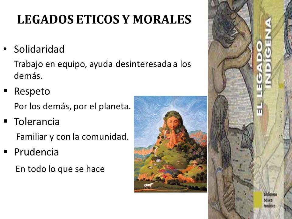 LEGADOS ETICOS Y MORALES