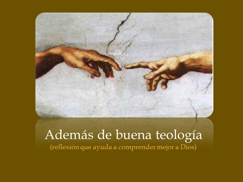 Además de buena teología