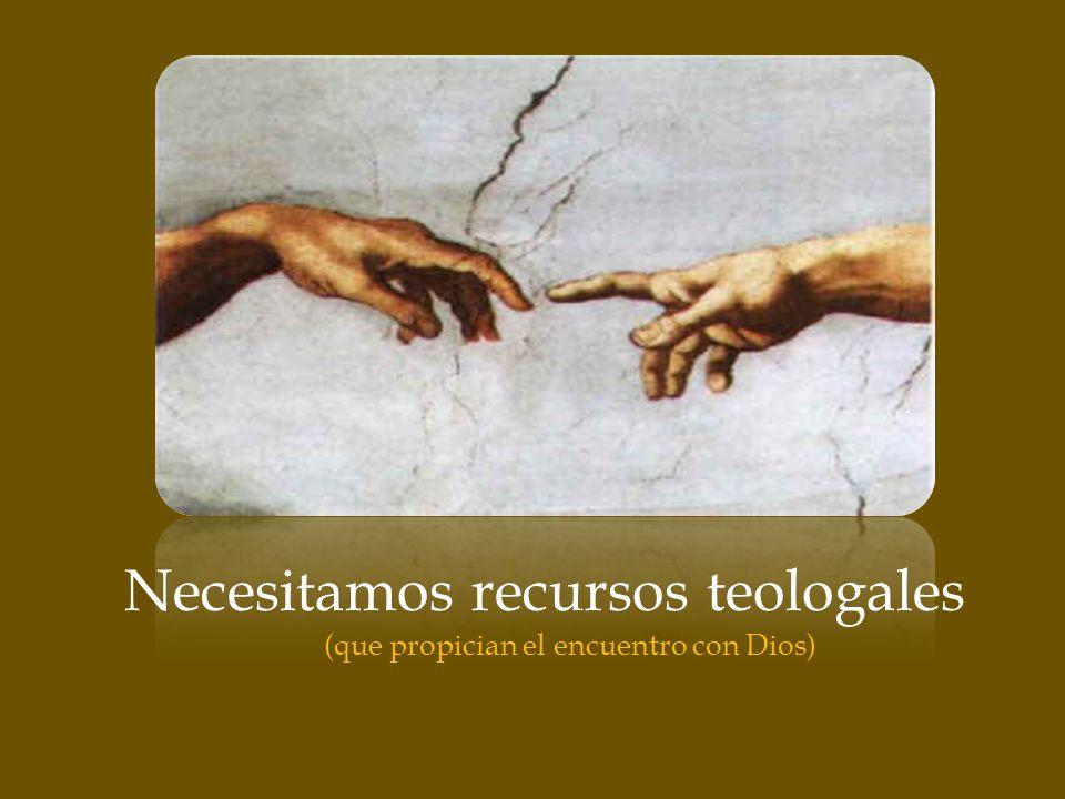 (que propician el encuentro con Dios)