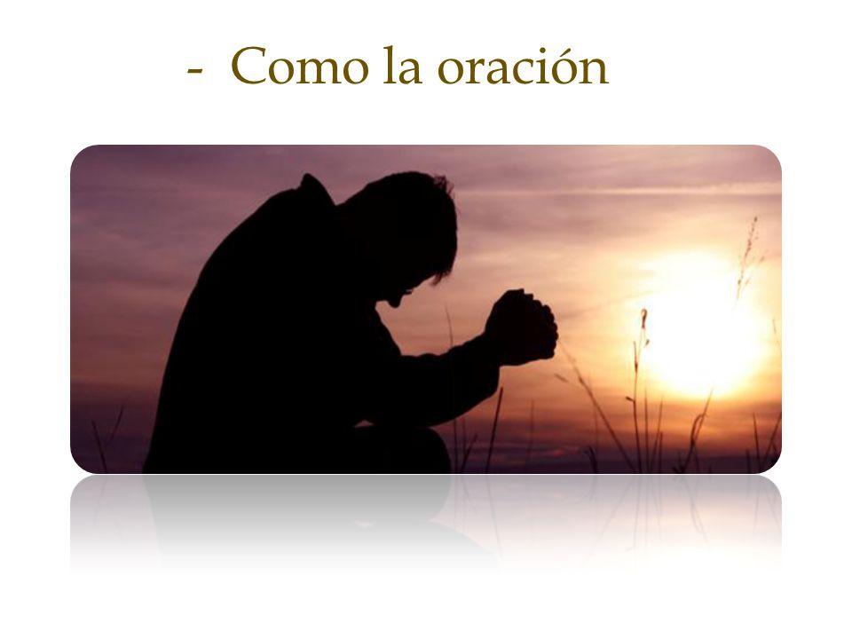 - Como la oración