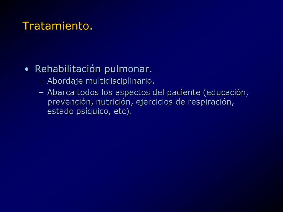 Tratamiento. Rehabilitación pulmonar. Abordaje multidisciplinario.